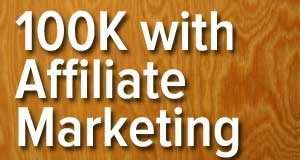 100k-with-affiliate-marketing