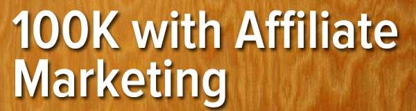 100k-with-affiliate-marketing-big